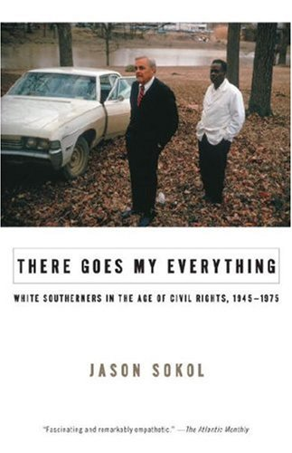 There Goes My Everything: White Southerners in the Age of Civil Rights, 1945-1975 (Vintage)