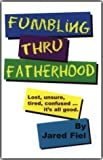 img - for Fumbling Thru Fatherhood book / textbook / text book