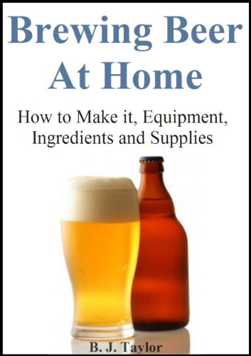 Brewing Beer at Home - How to Make it, Equipment, Ingredients and Supplies