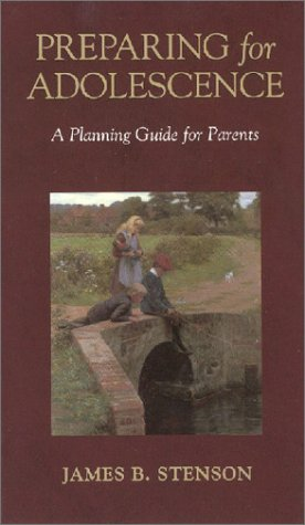 Preparing for Adolescence: A Planning Guide for Parents, JAMES B. STENSON