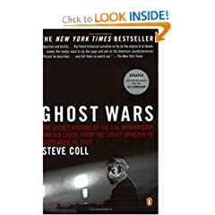 Ghost Wars: The Secret History of the CIA, Afghanistan, and Bin Laden, from the Soviet Invasion to September... by Steve Coll