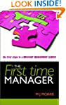 First Time Manager: The First Steps t...