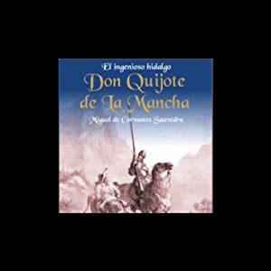 El Ingenioso Hidalgo Don Quijote de la Mancha [The Ingenious Don Quijote of la Mancha] Audiobook