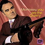 You Are The Quarry  - Morrissey