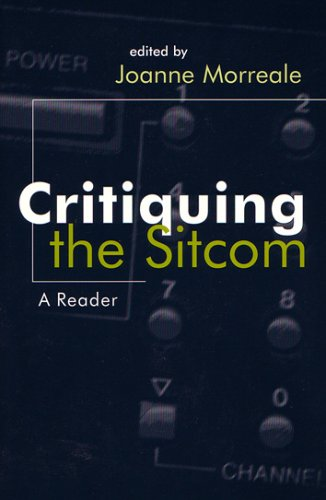 Critiquing the Sitcom: A Reader (The Television Series)