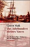 Das Jahrhundert meines Vaters - Geert Mak