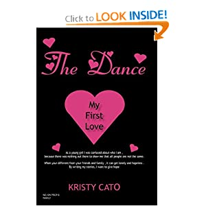 The Dance: My First Love Kristy Cato