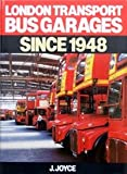 London Transport Bus Garages Since 1945 (0711018022) by Joyce, James