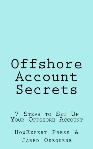Offshore Account Secrets: 7 Steps to Set Up Your Offshore Account