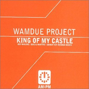 Wamdue Project - King Of My Castle (Nicola Fasano and Steve Forest Mixes) - Zortam Music