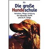 "Die gro�e Hundeschulevon ""Alexandra Senfft"""