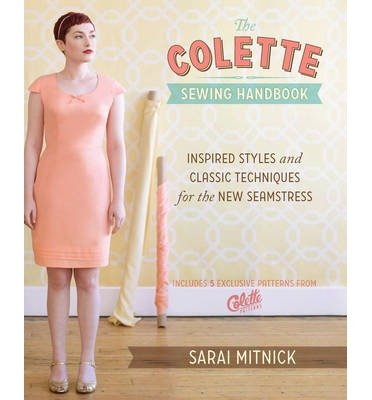 The Colette Sewing Handbook : 5 Fundamentals for a Great Sewing Experience(Hardback) - 2011 Edition (The Colette Sewing Handbook compare prices)
