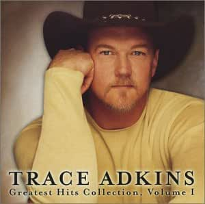 Trace Adkins Greatest Hits Collection, Vol. 1