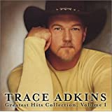 Trace Adkins Greatest Hits Collection, Vol. 1 ~ Trace Adkins