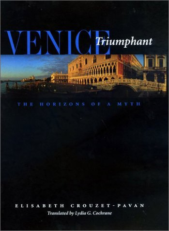 Venice Triumphant: The Horizons of a Myth