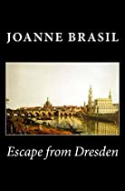 Escape From Dresden