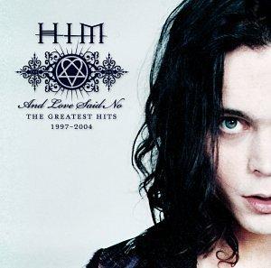 Him - And Love Said No - Greatest Hits 1997 - 2004 - Zortam Music