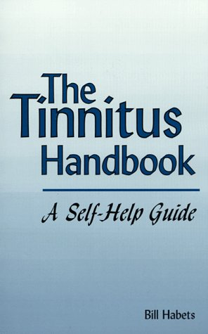 The Tinnitus Handbook: A Self Help Guide, Bill Habets