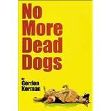 No More Dead Dogs ~ Gordon Korman