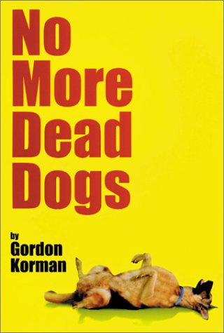No More Dead Dogs by Gordan Korman