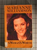 A Woman's Worth (Curley Large Print Books) (0792718437) by Marianne Williamson