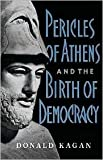 Pericles Of Athens And The Birth Of Democracy Publisher: Free Press