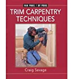 img - for [(Trim Carpentry Techniques)] [Author: Craig Savage] published on (January, 2002) book / textbook / text book