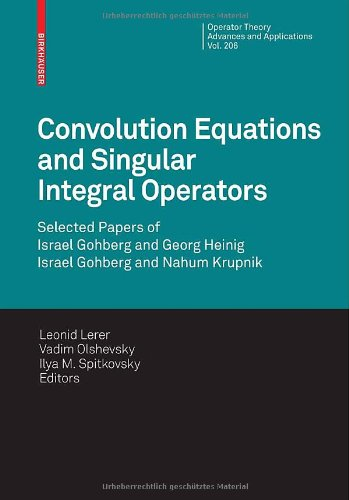Convolution Equations and Singular Integral Operators: Selected Papers (Operator Theory: Advances and Applications) PDF