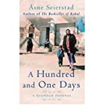 A Hundred and One Days: A Baghdad Journal (1844081400) by Seierstad, Asne