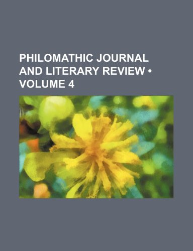 Philomathic Journal and Literary Review (Volume 4)