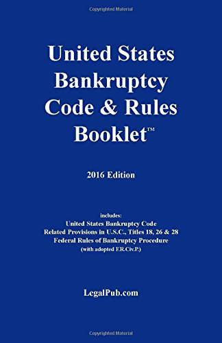 2016 U.S. Bankruptcy Code & Rules Booklet (For Use With All Bankruptcy Law Casebooks)