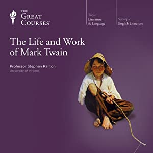 The Life and Work of Mark Twain | [The Great Courses]