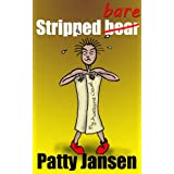 Stripped bare - a light-hearted guide to getting the most out of writers' critique groups ~ Patty Jansen