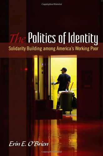 The Politics of Identity: Solidarity Building Among America's Working Poor (Suny Series in Public Policy)