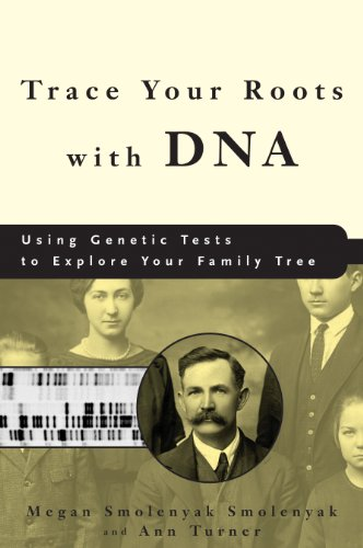 Megan Smolenyak - Trace Your Roots with DNA: Using Genetic Tests to Explore Your Family Tree