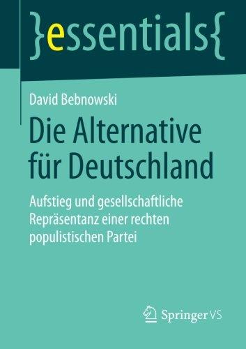 Die Alternative für Deutschland: Aufstieg und gesellschaftliche Repräsentanz einer rechten populistischen Partei (esse