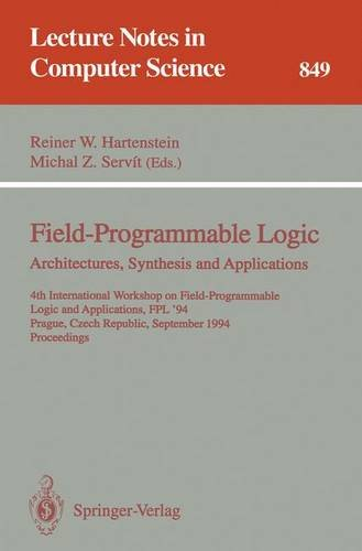 Field-Programmable Logic: Architectures, Synthesis and Applications: 4th International Workshop on Field-Programmable Lo