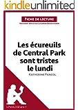 Les �cureuils de Central Park sont tristes le lundi de Katherine Pancol (Fiche de lecture): R�sum� complet et analyse d�taill�e de l'oeuvre