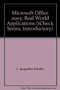 Microsoft Office 2003: Real World Applications (iCheck Series, Introductory) download ebook