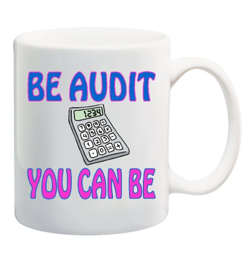 BE AUDIT YOU CAN BE Mug Cup - 11 ounces (Be Audit You Can Be compare prices)