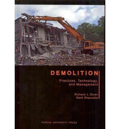 [(Demolition: Practices, Technology, and Management )] [Author: Richard J. Diven] [Sep-2010], by Richard J. Diven
