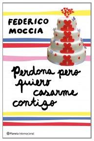 Perdona, pero quiero casarme contigo (Spanish Edition)