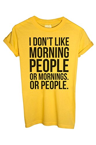 T-Shirt I DONT LIKE MORNING PEOPLE - FUNNY by iMage Dress Your Style - Donna-L-GIALLA