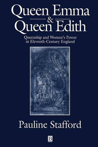Queen Emma and Queen Edith: Queenship and Women's Power in Eleventh-century England