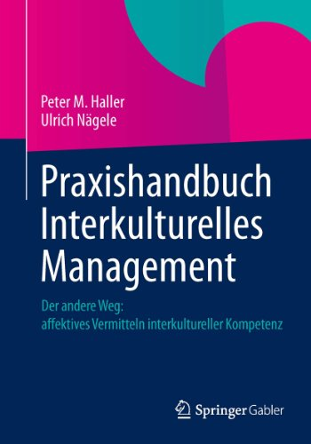 praxishandbuch-interkulturelles-management-der-andere-weg-affektives-vermitteln-interkultureller-kom