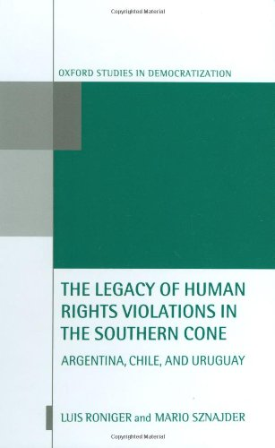 The Legacy of Human-Rights Violations in the Southern Cone: Argentina, Chile, and Uruguay (Oxford Studies in Democratization)