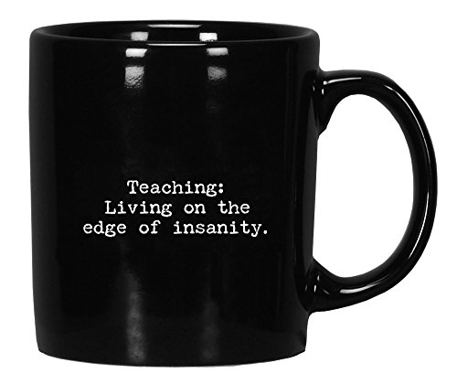 Teaching: Living On The Edge Of Insanity - Trash Talk By Annie - Black Coffee / Tea Mug
