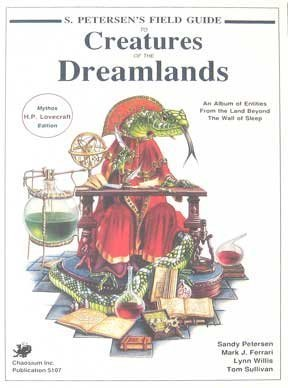 S. Petersen's Field Guide to Creatures of the Dreamlands (Call of Cthulhu Horror Roleplaying)