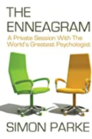 The Enneagram: A Private Session With the Worlds Greatest Psychologist