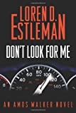 img - for Don't Look for Me: An Amos Walker Novel book / textbook / text book